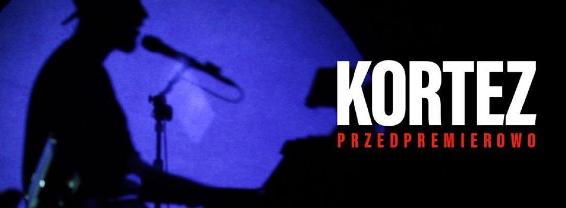 Kortez Przedpremierowo / Kraków / 10.11.2019