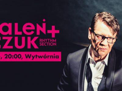 Maleńczuk + Rhythm Section / Łódź, Wytwórnia / 15.05 [zmiana daty]