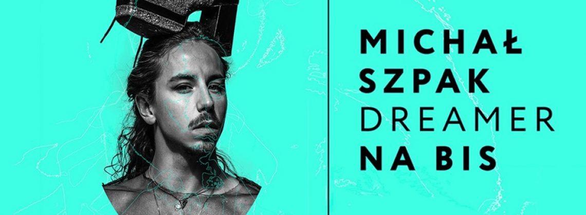 Michał Szpak – Dreamer Tour na bis