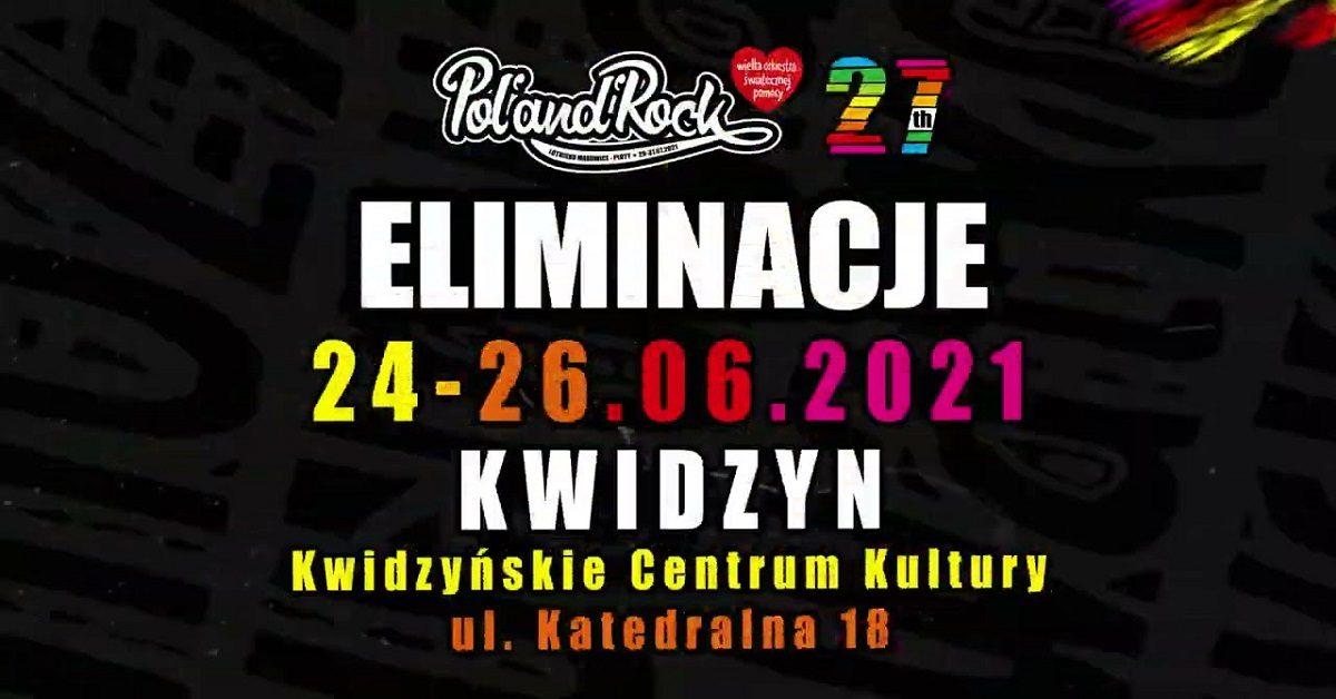 Eliminacje do Pol'and'Rock Festival 2021 już za nami!