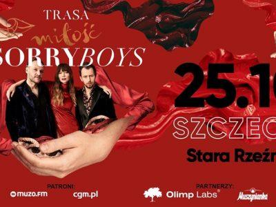 SORRY BOYS / Trasa Miłość / Szczecin 25.10.2019