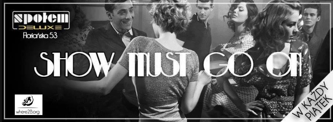 Show Must Go On – Piątek w Społem Deluxe