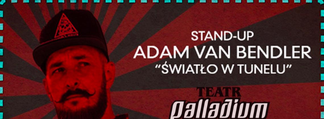 """Stand-up Adam Van Bendler """"Światło w tunelu"""" – Warszawa"""