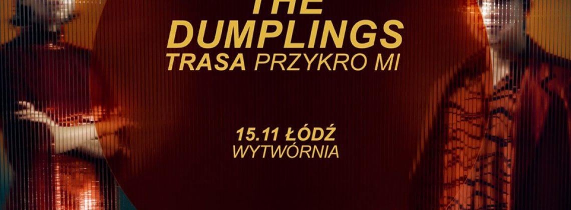 The Dumplings – Łódź | Trasa Przykro Mi