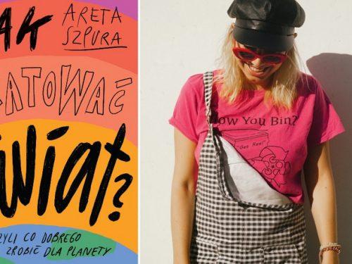 Areta Szpura wydała książkę o tym, jak dbać o planetę