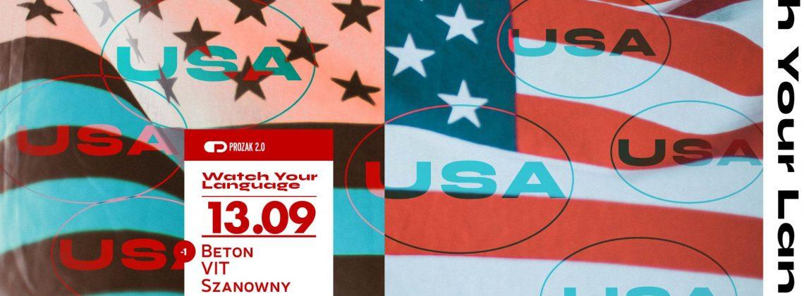 Watch Your Language x USA x Prozak 2.0