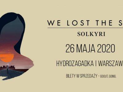 We Lost The Sea + Solkyri / 26 maja 2020 / Warszawa