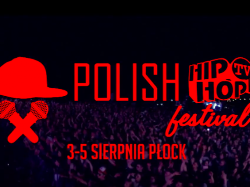 Zaplanuj swój Polish Hip-Hop TV Festival 2017! Znamy pełną listę artystów z podziałem na sceny!