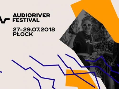 Audioriver 2018 ogłosiło pierwszych artystów. Wiemy, kto wystąpi w Płocku!