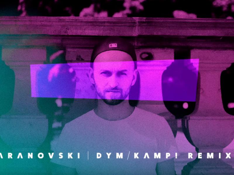 KAMP! remiksuje BARANOVSKIego! Posłuchaj kawałka Dym w zupełnie nowym wydaniu.