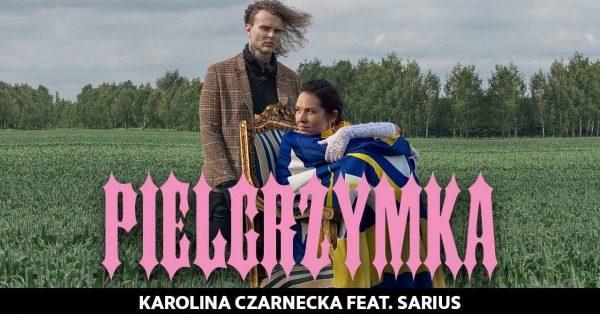 """Karolina Czarnecka łączy siły z Sariusem w nowej wersji utworu """"Pielgrzymka"""""""