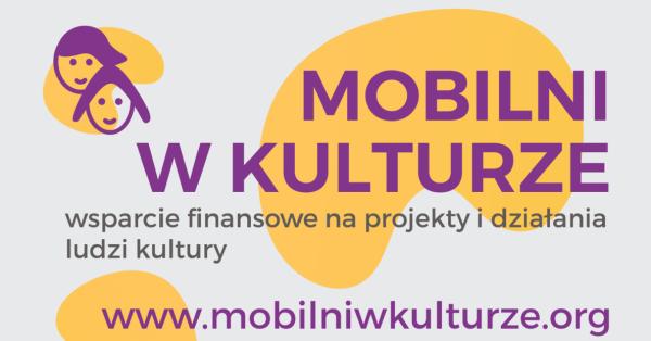 Mobilni w Kulturze – rusza kolejny program wsparcia dla artystów