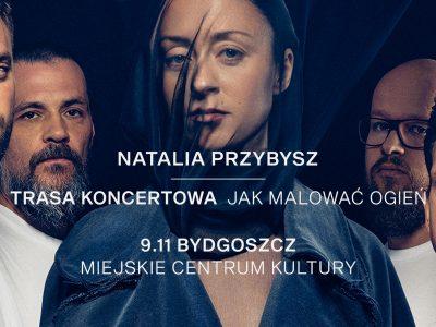 """Natalia Przybysz – trasa """"Jak Malować Ogień"""""""