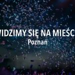 Widzimy się na mieście – weekend 23 – 25 sierpnia, Poznań
