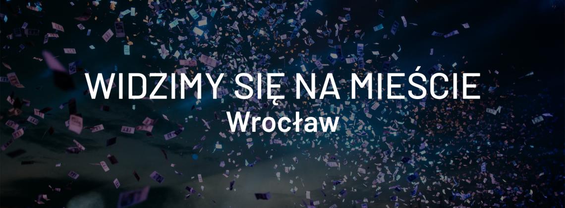Widzimy się na mieście – weekend 15 – 18 sierpnia, Wrocław
