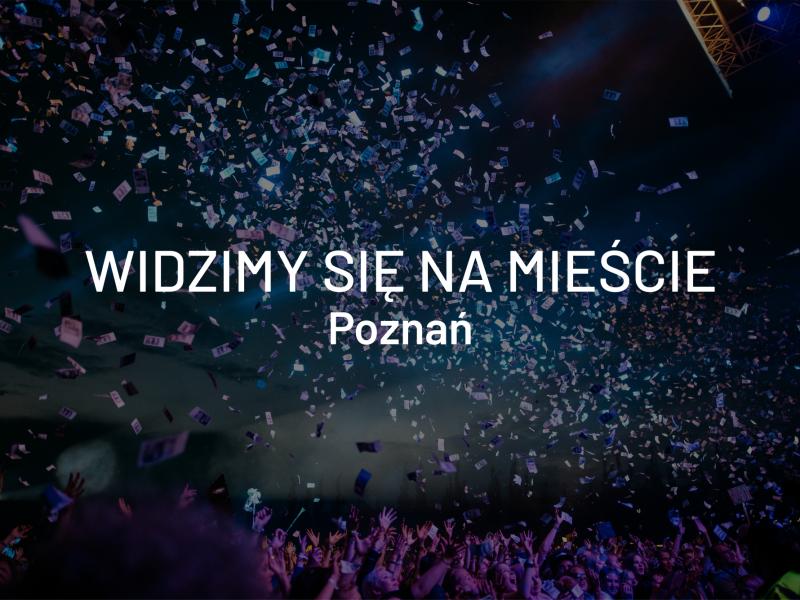 Widzimy się na mieście – Poznań, 17-19 maja