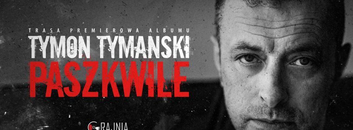 """Tymon Tymański & 3/4 // Poznań //koncert premierowy """"Paszkwile"""""""