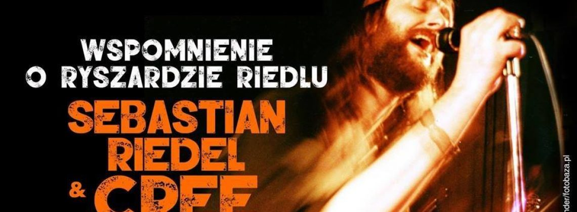 Wspomnienie o Ryszardzie Riedlu- Sebastian Riedel&Cree | Poznań
