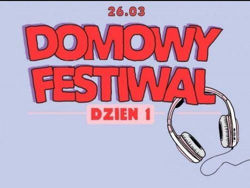 Jedyny festiwal, na który możecie się wybrać w czasie kwarantanny, czyli Domowy Festiwal